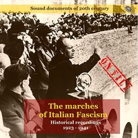 The Marches of Italian Facism / Recordings 1923-1941 — сборник