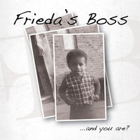 ...And You Are? — Frieda's Boss