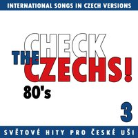 Check The Czechs!  80´s - International Songs in Czech Versions, Pt. 3 — сборник