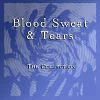 The Collection — Blood, Blood, Sweat & Tears, Sweat & Tears