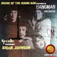 "House of the Rising Sun (From ""Hangman"") — Geordie feat. Brian Johnson"