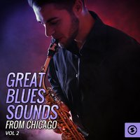 Great Blues Sounds from Chicago, Vol. 2 — сборник