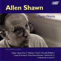 Allen Shawn: Piano Music — Allen Shawn