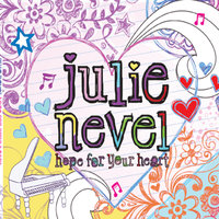 Hope for Your Heart — Julie Nevel