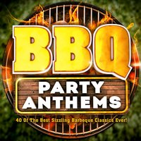 BBQ Party Anthems! - 40 of the Best Sizzling Barbeque Classics Ever! — BBQ Masters