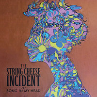 Song in My Head — String Cheese Incident