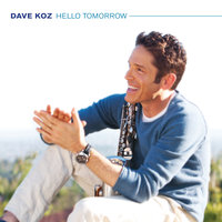 Hello Tomorrow — Dave Koz