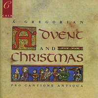 A Gregorian Advent and Christmas — Pro Cantione Antiqua, James O' Donnell