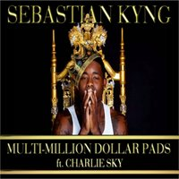 Multi-Million Dollar Pads — Sebastian Kyng