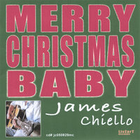 Merry Christmas Baby — James Chiello
