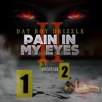 Pain in My Eyes 2 — Dat Boy Drizzle