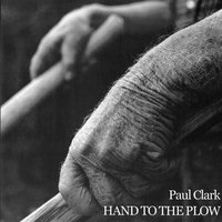 Hand to the Plow — Paul Clark