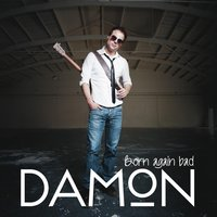 Born Again Bad — Damon
