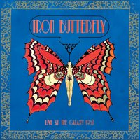 Live at the Galaxy 1967 — Iron Butterfly