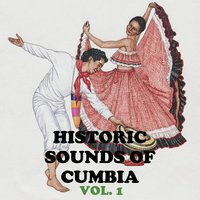 Historical Sounds Of Cumbia, Vol. 1 — сборник
