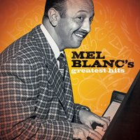 Greatest Hits — Mel Blanc