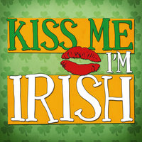 Kiss Me I'm Irish - 43 Classic Songs for St Patricks Day Celebrations — Anime Kei, Thematic Pianos, L'Orchestra Numerique, The Grafton Street Buskers, Irish Songs, Parade Party Allstars