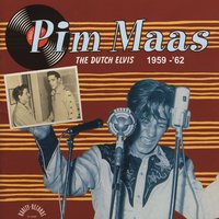 The Dutch Elvis (1959-1962) — Pim Maas
