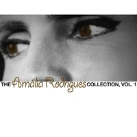 The Amália Rodrigues Collection, Vol. 1 — Amália Rodrigues