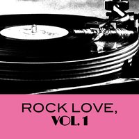Rock Love, Vol. 1 — сборник