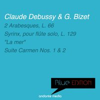 Blue Edition - Debussy & Bizet: La mer & Suites Carmen — Peter Schmalfuss, Milan Horvat, ORF Symphony Orchestra, Клод Дебюсси, Жорж Бизе