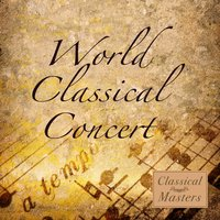 World Classical Concert — Mozart | Beethoven | Chopin | Bach