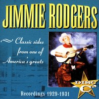 Recordings 1927 - 1933 Disc C — Jimmie Rodgers