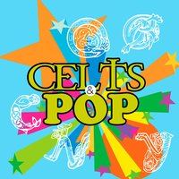 Celts & Pop: The Most Beautiful Voices of Men and Women Singing to Tradition in Modern Times. Best Songs & Greatest Hits of Celtic Lands — World Sessions