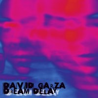 Dream Delay — David Garza