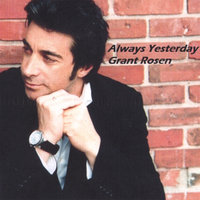 Always Yesterday — Grant Rosen