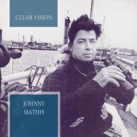 Clear Vision — Johnny Mathis