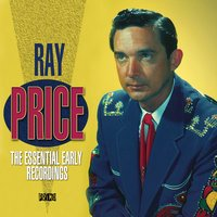 The Essential Early Recordings — Ray Price