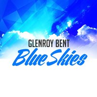 Blue Skies - Single — Glenroy Bent