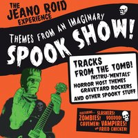 Themes from an Imaginary Spook Show! — The Jeano Roid Experience