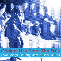 Original Hits from the 50's [Love Songs, Country, Jazz & Rock 'n' Roll] — сборник