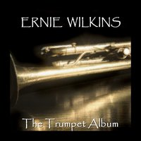 The Trumpet Album — Ernie Wilkins