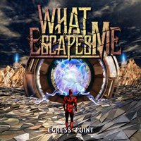 Egress Point — What Escapes Me