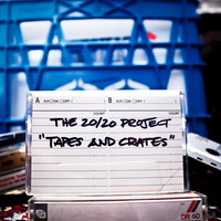 Tapes and Crates — The 20/20 Project