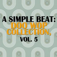 A Simple Beat: Doo Wop Collection, Vol. 5 — сборник