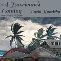 A Hurricane's Coming — David Kuncicky