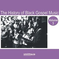 The History of Black Gospel Volume 3 — сборник