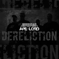 Dereliction — Mexican Ape-Lord