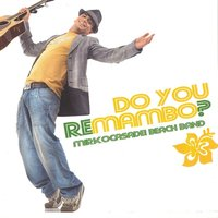 Do You Remambo? — Mirko Casadei Beach Band, Orchestra italiana Casadei