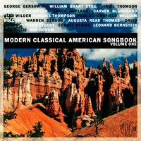 Modern Classical American Songbook - Volume One — Джордж Гершвин, Леонард Бернстайн, Аарон Копленд, Alec Wilder, Warren Benson, Ned Rorem, William Bolcom
