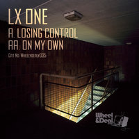 Losing Control / On My Own — LX One