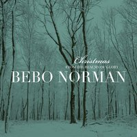 Christmas... From The Realms Of Glory — Bebo Norman