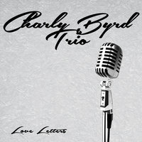 Love Letters — Charly Byrd Trio