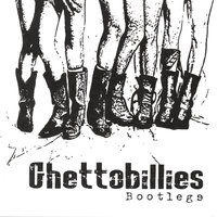 Bootlegs — Ghettobillies