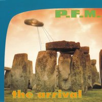 The Arrival — P.F.M.