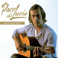Anthology — Paco de Lucía